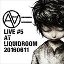 LIVE #5 AT LIQUIDROOM 20160611/AA=