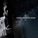 DREAMCATCHER【ナノver.】/ナノ