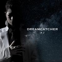 DREAMCATCHER【ナノver.】
