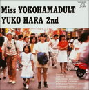 Miss YOKOHAMADULT YUKO HARA 2nd/原 由子