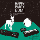 HAPPY PARTY EDM!~スタジオジブリ BEST~/VARIOUS