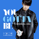 You Gotta Be feat. Ashley/DJ KOMORI