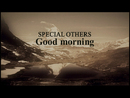 Good morning/SPECIAL OTHERS & Kj (from Dragon Ash)