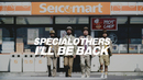 I'LL BE BACK/SPECIAL OTHERS & Kj (from Dragon Ash)
