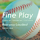 Fine Play/Ray'amor'Loudest feat. MC Buzz