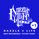 DAZZLE 4 LIFE BEST RECORDINGS (VICTOR YEARS) +1/DAZZLE 4 LIFE