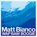 ワップ・バム・ブギー/Matt Bianco