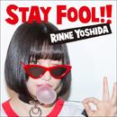 STAY FOOL!!/吉田 凜音