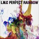 PERFECT RAINBOW/LM.C