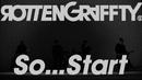 So...Start/ROTTENGRAFFTY