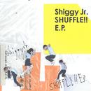 SHUFFLE!! E.P./Shiggy Jr.
