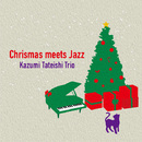 Christmas meets Jazz/Kazumi Tateishi Trio