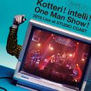 Kotteri ! intelli ! One Man Show ! 2018 Live at STUDIO COAST/夜の本気ダンス