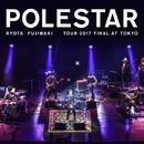 藤巻亮太 Polestar Tour 2017 Final at Tokyo/藤巻 亮太