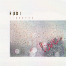 I LOVE YOU/FUKI