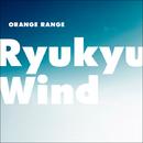 Ryukyu Wind/ORANGE RANGE