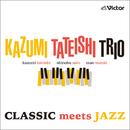 CLASSIC meets JAZZ/Kazumi Tateishi Trio