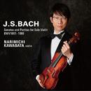 J.S.バッハ 無伴奏ヴァイオリンのためのソナタとパルティータ BWV1001-1006/川畠 成道(ヴァイオリン)