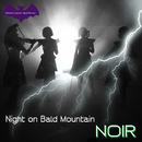 禿山の一夜/NOIR