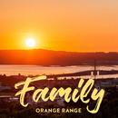 Family/ORANGE RANGE