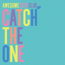Catch The One/Awesome City Club