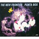 ザ・ニュー・フロンティア/PONTA BOX