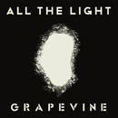 ALL THE LIGHT/GRAPEVINE