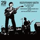 KAZUYOSHI SAITO 25th Anniversary Live 1993-2018 25<26 ~これからもヨロチクビーチク~ Live at 日本武道館 2018.09.07/斉藤 和義