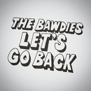 LET'S GO BACK/THE BAWDIES