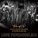 """TWO OF US"" Acoustic Session Recording at VICTOR STUDIO 302/LOVE PSYCHEDELICO"