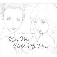 Kiss Me/Hold Me Now/キャロル&チューズデイ(Vo.Nai Br.XX&Celeina Ann)