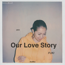 Our Love Story/FUKI