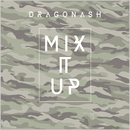 Mix it Up/Dragon Ash
