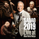 SADAO 2019 - ライヴ・アット・ブルーノート・トーキョー/Sadao Watanabe