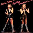バイ・バイ・カーニバル(Live at 日本武道館 1977/12/27)/ピンク・レディー/PINK LADY