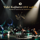 "Yuki Kajiura LIVE vol.#15 ""Soundtrack Special at the Amphitheater""/梶浦 由記"