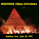 スペクトラム・ファイナル/スペクトラム 6(Live at Budokan 1981/9/22)/スペクトラム