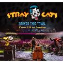 ロックド・ディス・タウン:フロム・LA・トゥ・ロンドン(ライヴ)/Stray Cats