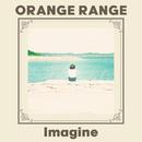 Imagine/ORANGE RANGE