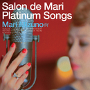 Salon de Mari Platinum Songs ~Special Edition~/ミズノ マリ