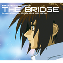 機動戦士ガンダムSEED ~ SEED DESTINY THE BRIDGE Across the Songs from GUNDAM SEED & SEED DESTINY/VARIOUS