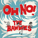 OH NO!/THE BAWDIES
