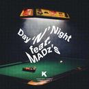 Day 'N' Night feat. MADz's/K