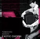 EXOTIC CHOPIN/安達朋博