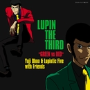 "LUPIN THE THIRD ""GREEN vs RED""/大野雄二"
