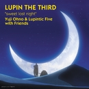 sweet lost night/Yuji Ohno & Lupintic Five with Friends