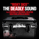 THE DEADLY SOUND feat. CHEHON, NATURAL WEAPON, HISATOMI, APOLLO, DIZZLE/RISKY DICE