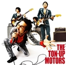 THE TON-UP MOTORS/THE TON-UP MOTORS