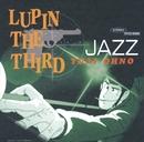 LUPIN THE THIRD 「JAZZ」/Yuji Ohno Trio