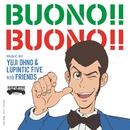 BUONO!! BUONO!!/Yuji Ohno & Lupintic Five with Friends